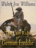 The Last Ride of German Freddie