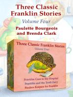 Three Classic Franklin Stories Volume Four