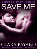 Save Me (Seduced by Danger, #5)