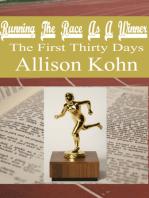 Running The Race As A Winner, The First Three Months