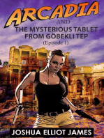 Arcadia And The Mysterious Tablet from Göbekli Tep