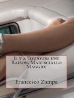 Il y a toujours une raison, Maresciallo Maggio!