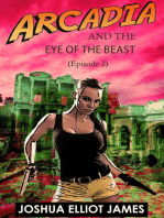 Arcadia And The Eye Of The Beast (Arcadia And The Mysterious Tablet from Göbekli Tep, #2)