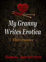 My Granny Writes Erotica - Threesome (Quickies 1-3)