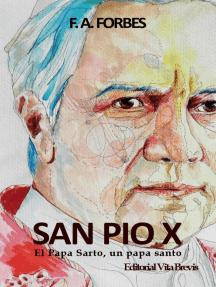 San Pío X. El Papa Sarto, un papa santo (Colección Santos, #3)