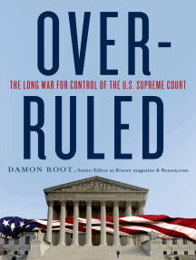 Overruled: The Long War for Control of the U.S. Supreme Court
