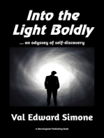 Into the Light Boldly . . . an Odyssey of Self-Discovery