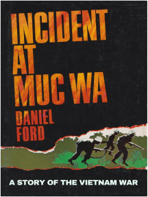 Incident at Muc Wa: A Story of the Vietnam War
