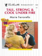 Tall, Strong & Cool Under Fire