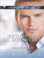 Return of Dr. Irresistible