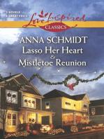 Lasso Her Heart and Mistletoe Reunion