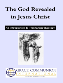 The God Revealed in Jesus Christ: An Introduction to Trinitarian Theology