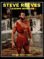 Steve Reeves Legends Never Die