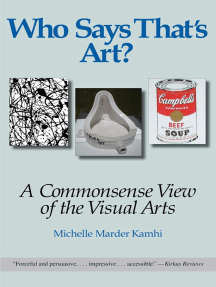 Who Says That's Art? A Commonsense View of the Visual Arts