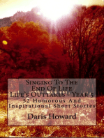 Singing To The End Of Life (Life's Outtakes Year 5) 52 Humorous And Inspirational Short Stories