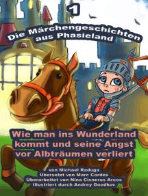 Die Märchengeschichten aus Phasieland: 1
