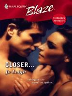 Closer...
