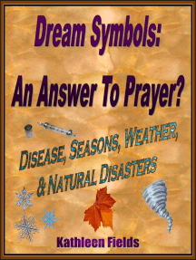 Dream Symbols: An Answer To Prayer? 'Disease, Seasons, Weather & Natural Disasters'