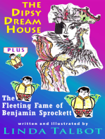 The Dipsy Dream House and The Fleeting Fame of Benjamin Sprockett