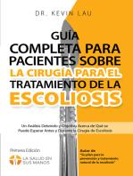 Guía completa para pacientes sobre la cirugía para el tratamiento de la escoliosis: Un análisis detenido y objetivo acerca de qué se puede esperar antes y durante la cirugía de escoliosis
