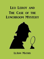 Leo Leroy and the Case of the Lunchroom Mystery
