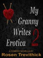 My Granny Writes Erotica 2 (The Second Quickie)