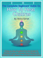 The Complete Beginners' Guide On How To Heal Chakras
