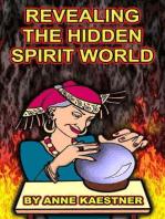 Revealing The Hidden Spirit World