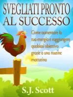 Svegliati pronto al successo