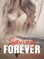 Saving Forever - Part 4