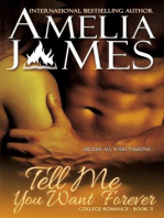 Tell Me You Want Forever (College Romance, #3)