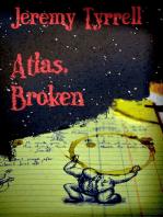 Atlas, Broken