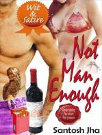 Not Man Enough