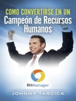 Como Convertirse en un Campeón de Recursos Humanos