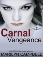Carnal Vengeance (Lust and Lies Series, Book 4)