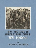 May You Live In Interesting Times:  My 1960s!