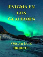 Enigma en los Glaciares