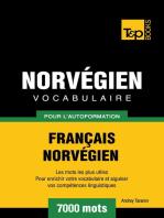 Vocabulaire Français-Norvégien pour l'autoformation. 7000 mots
