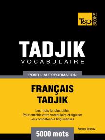 Vocabulaire Français-Tadjik pour l'autoformation. 5000 mots