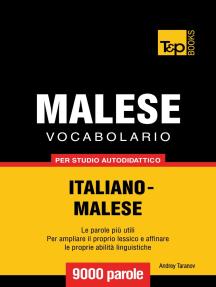 Vocabolario Italiano-Malese per studio autodidattico: 9000 parole