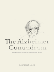 The Alzheimer Conundrum: Entanglements of Dementia and Aging