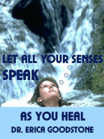 Let All Your Senses Speak As You Heal