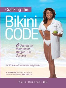 Cracking the Bikini Code: 6 Secrets to Permanent Weight Loss Success