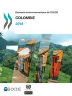 Examens environnementaux de l'OCDE : Colombie 2014