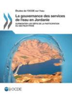 La gouvernance des services de l'eau en Jordanie : Surmonter les défis de la participation du secteur privé