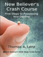 New Believer's Crash Course - First Steps to Possessing Your Destiny (The New Believer's Bible Study Guide, #2)