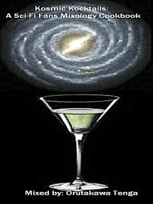 Kosmic Kocktails: A Sci-Fi Fans Mixology Cookbook