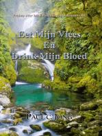 Preken over het Evangelie van Johannes (III) - Eet Mijn Vlees en Drink Mijn Bloed