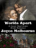 Worlds Apart (A Sweet Mail Order Bride Romance)
