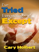 I've tried everything, except